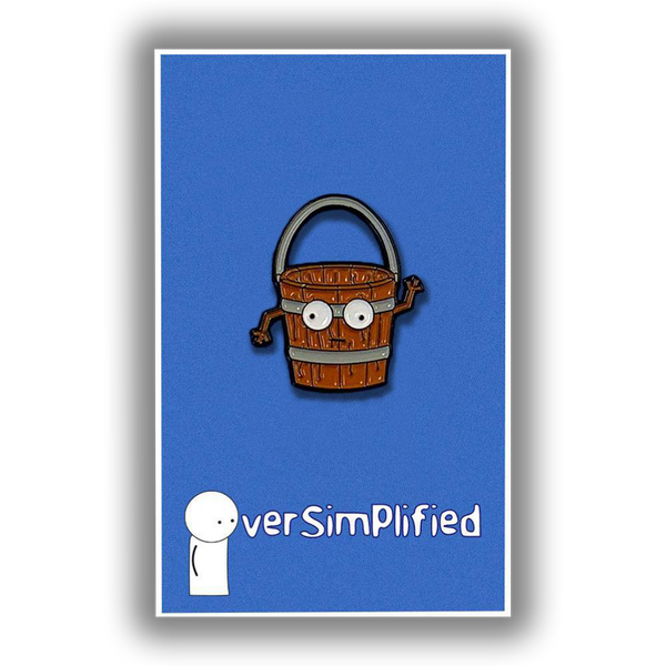OverSimplified - Bucket Pin