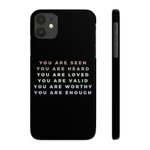 "Load image into Gallery viewer, ""You Are"" iPhone Case"