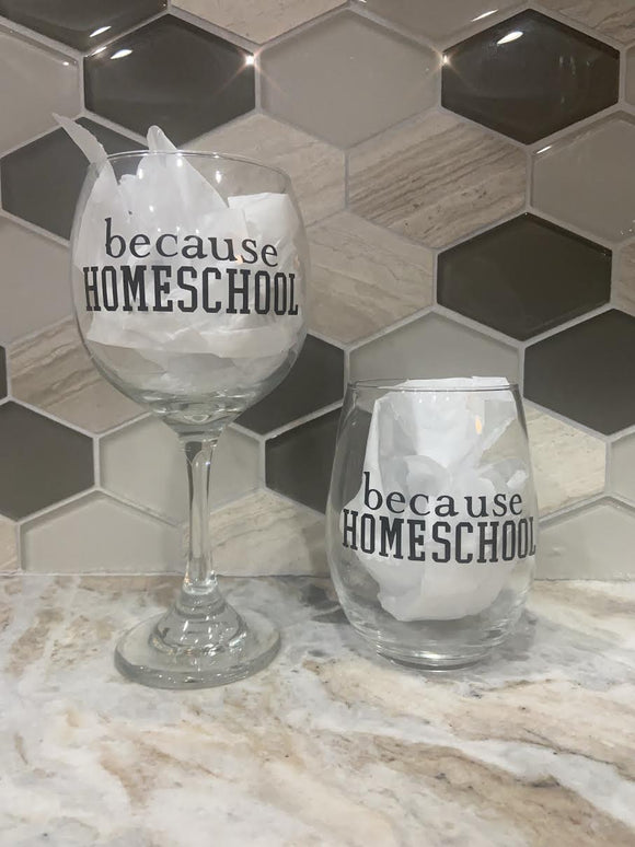 BECAUSE HOMESCHOOL WINE GLASSES