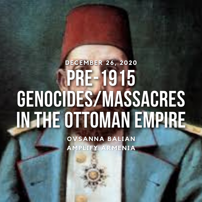 Pre-1915 Genocides/Massacres that Occurred in the Ottoman Empire