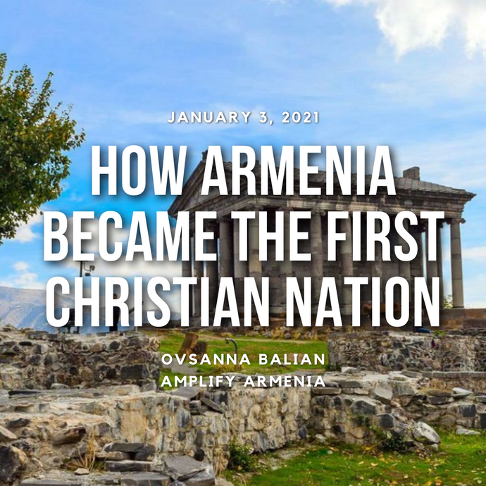 How Armenia became the First Christian Nation