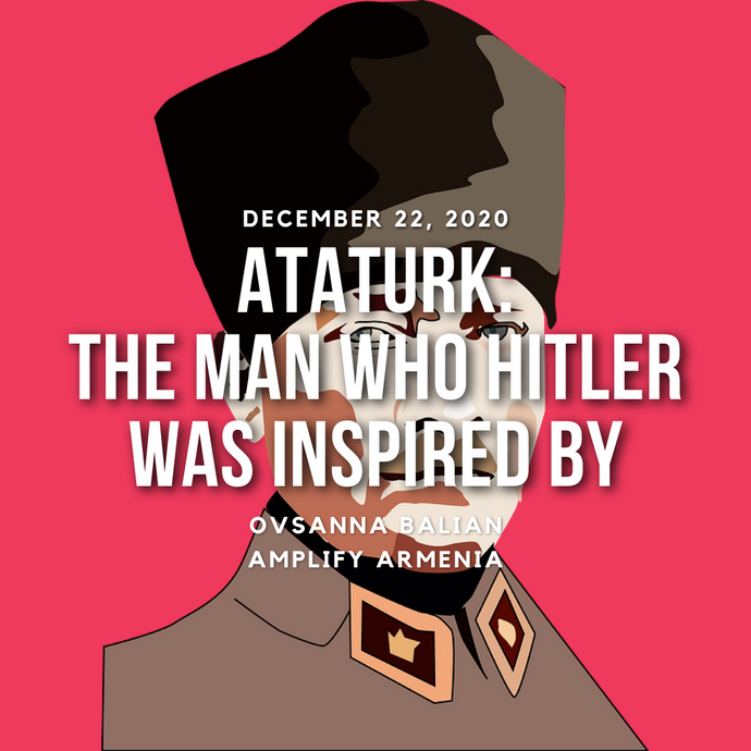 Ataturk: The Man who Hitler was Inspired by