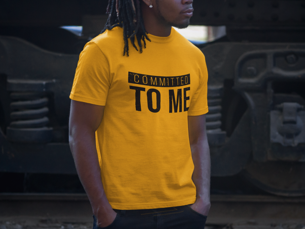 Committed To Me Tee