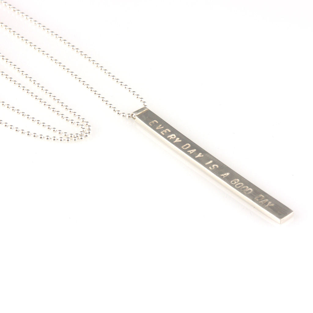 'Every day is a good day' - 5mm silver pendant with wording 'every day is a good day'