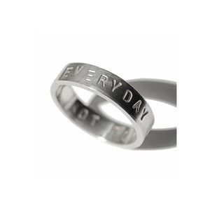 'Every day is a good day' - 5mm silver ring with wording 'every day is a good day'