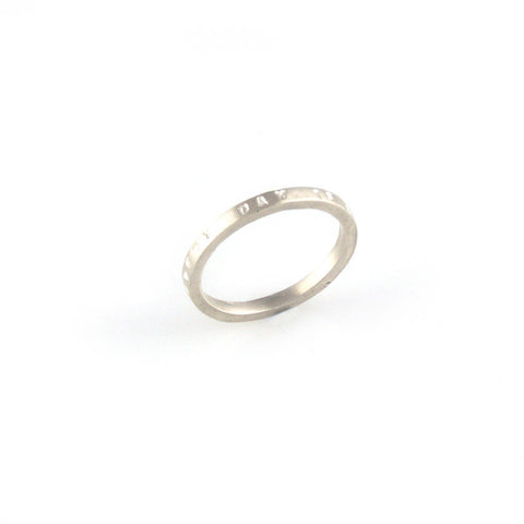 'Every day is a good day' - 2mm silver ring with wording 'every day is a good day'
