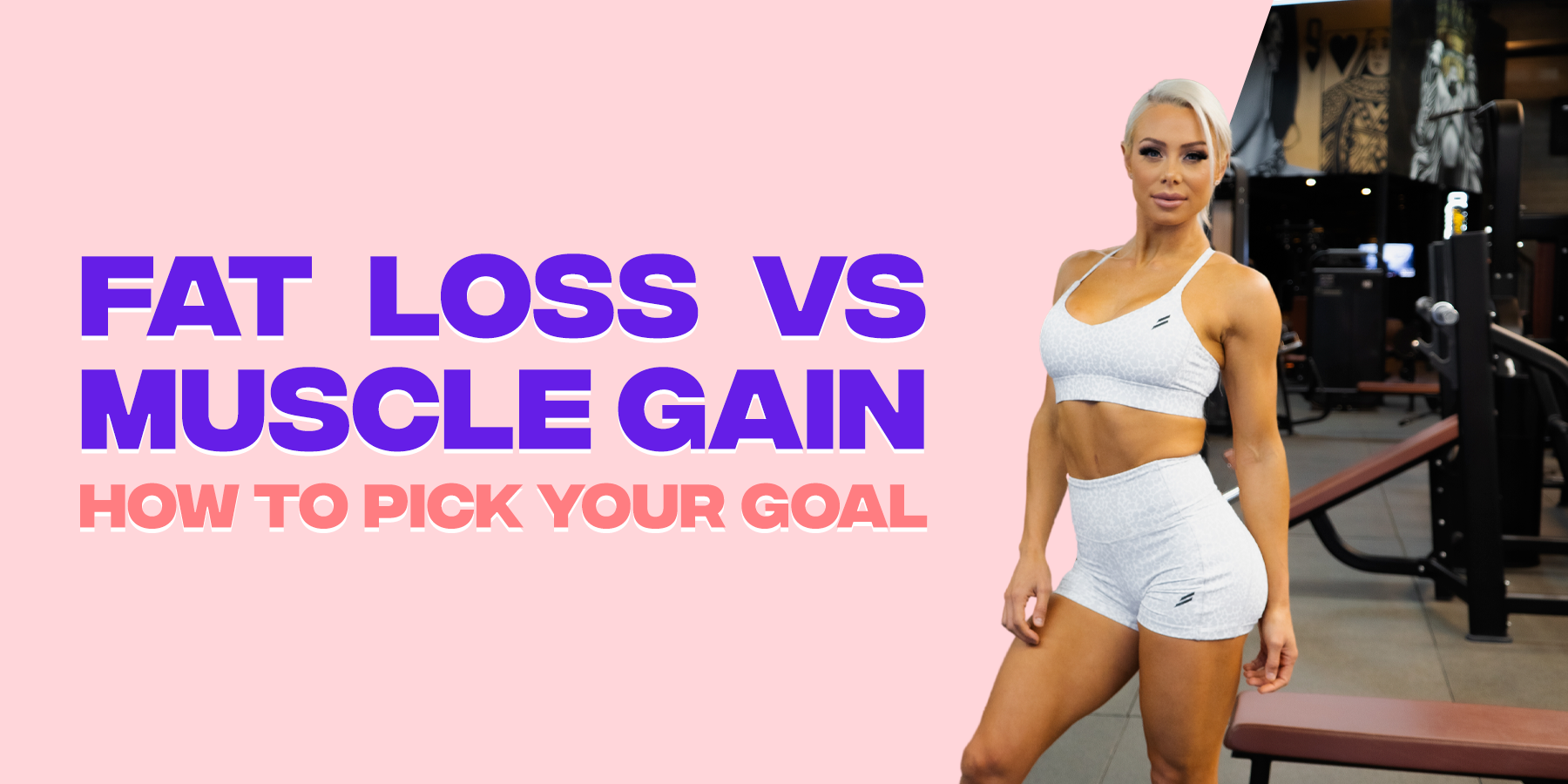 Fat Loss vs Muscle Gain: How To Pick Your Goal