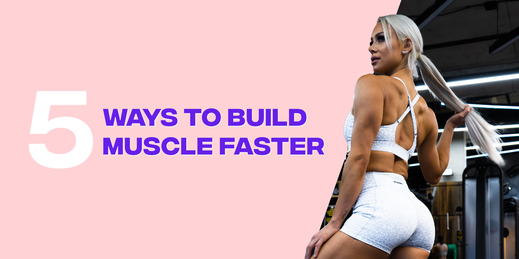 5 Ways To Build Muscle Faster