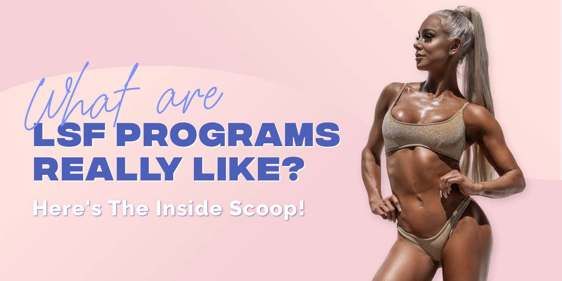 What Are LSF Programs Really Like? Here's the Inside Scoop!