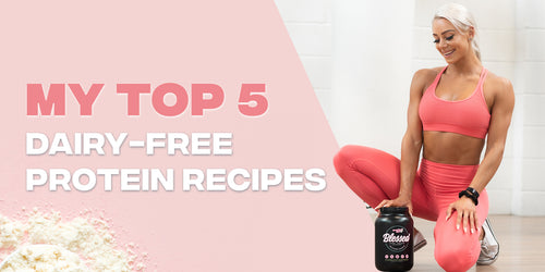My Top 5 Dairy-Free Protein Recipes