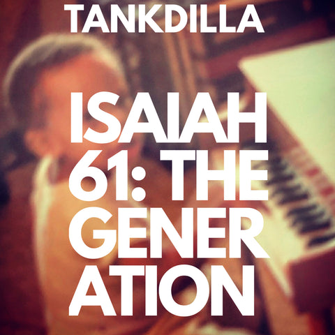 Isaiah 61: The Generation