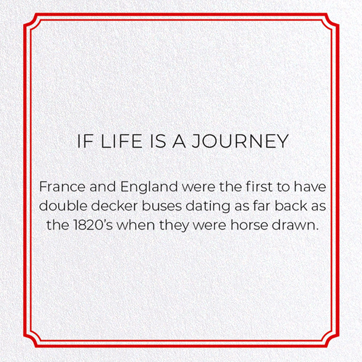 IF LIFE IS A JOURNEY