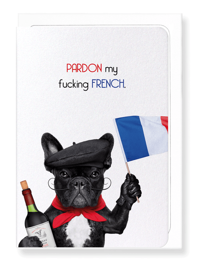 Ezen Designs - Pardon my french - Greeting Card - Front