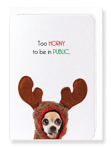 Ezen Designs - Too horny to be in public - Greeting Card - Front