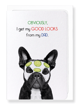Ezen Designs - Dad's good looks - Greeting Card - Front