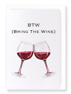 Ezen Designs - BTW Bring the wine - Greeting card - Front