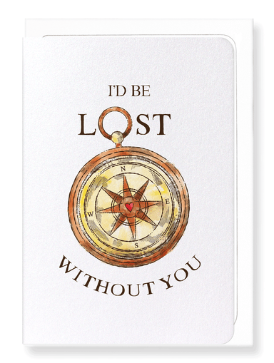 Ezen Designs - I'd be lost - Greeting Card - Front