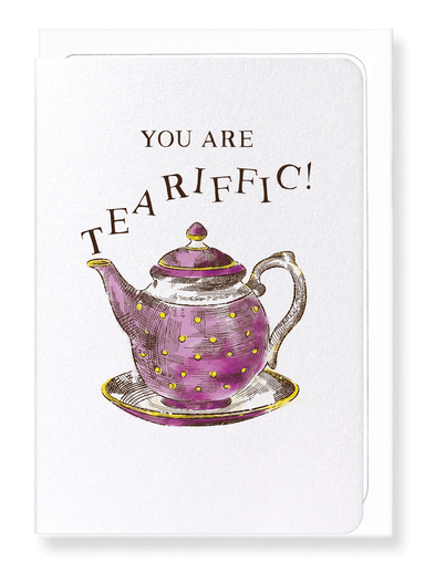 Ezen Designs - You are teariffic - Greeting Card - Front