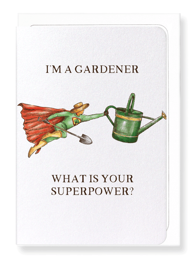 Ezen Designs - Gardener superpower - Greeting Card - Front