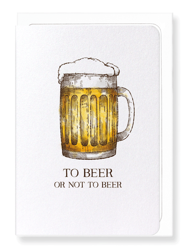 Ezen Designs - Beer or not to beer - Greeting Card - Front