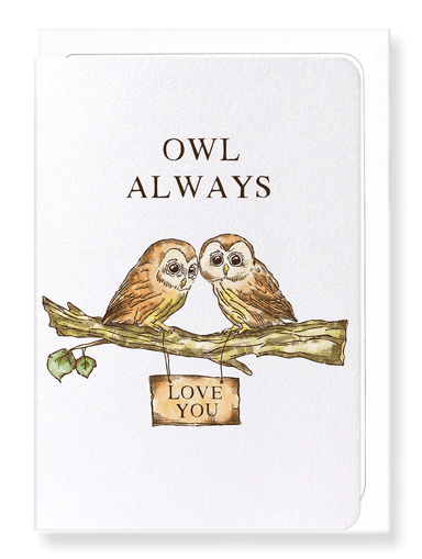 Ezen Designs - Owl always love you - Greeting Card - Front