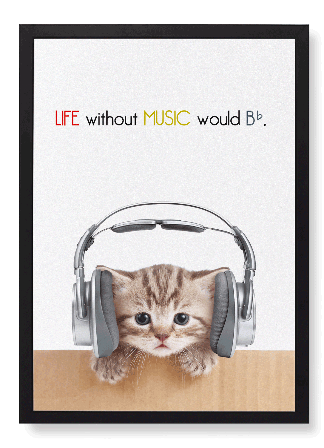LIFE WITHOUT MUSIC WOULD BE FLAT