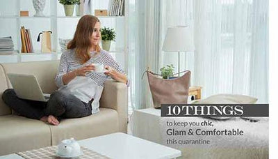 10 things to keep you chic, glam & comfortable this quarantine