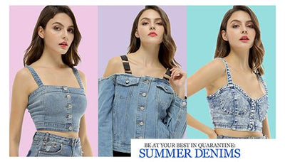 Be at your best in Quarantine: Summer Denims