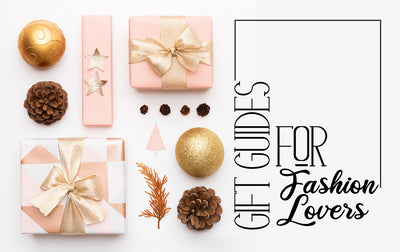 Gift Guide for Fashion Lovers