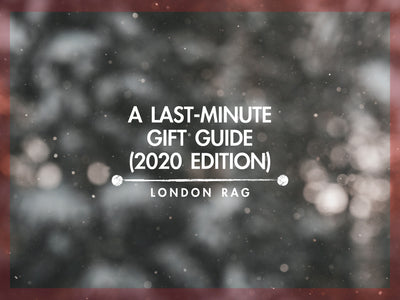 A Last-minute Gift Guide 2020 – London Rag Style