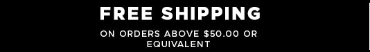 Free shipping on order above $50 or equivalent
