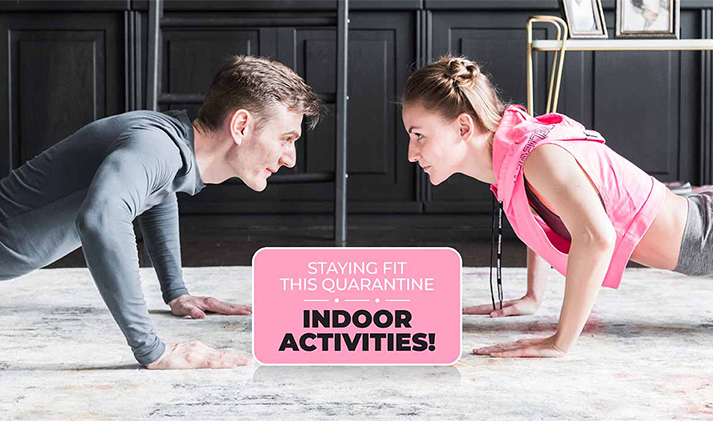 STAYING FIT, THIS QUARANTINE – ALL INDOORS!