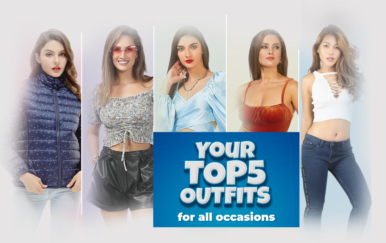 Your top 5 outfits for all occasions