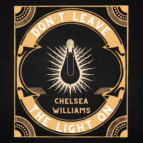 Chelsea Williams - Don't Leave The Light On