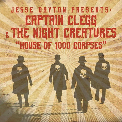 """Jesse Dayton presents Captain Clegg & The Night Creatures - """"House of 1000 Corpses"""""""
