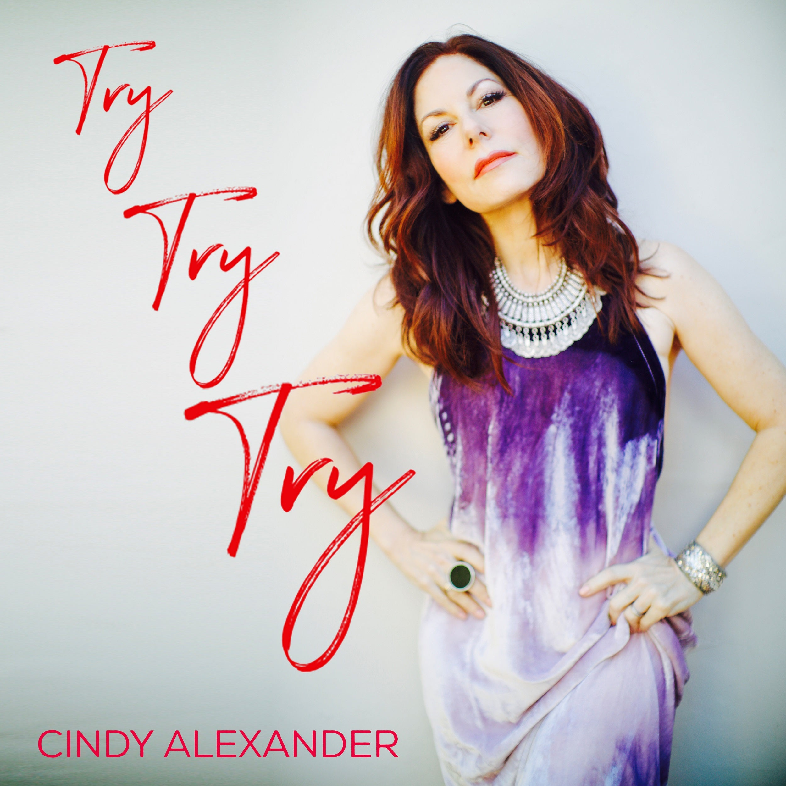 Cindy Alexander - Try, Try, Try