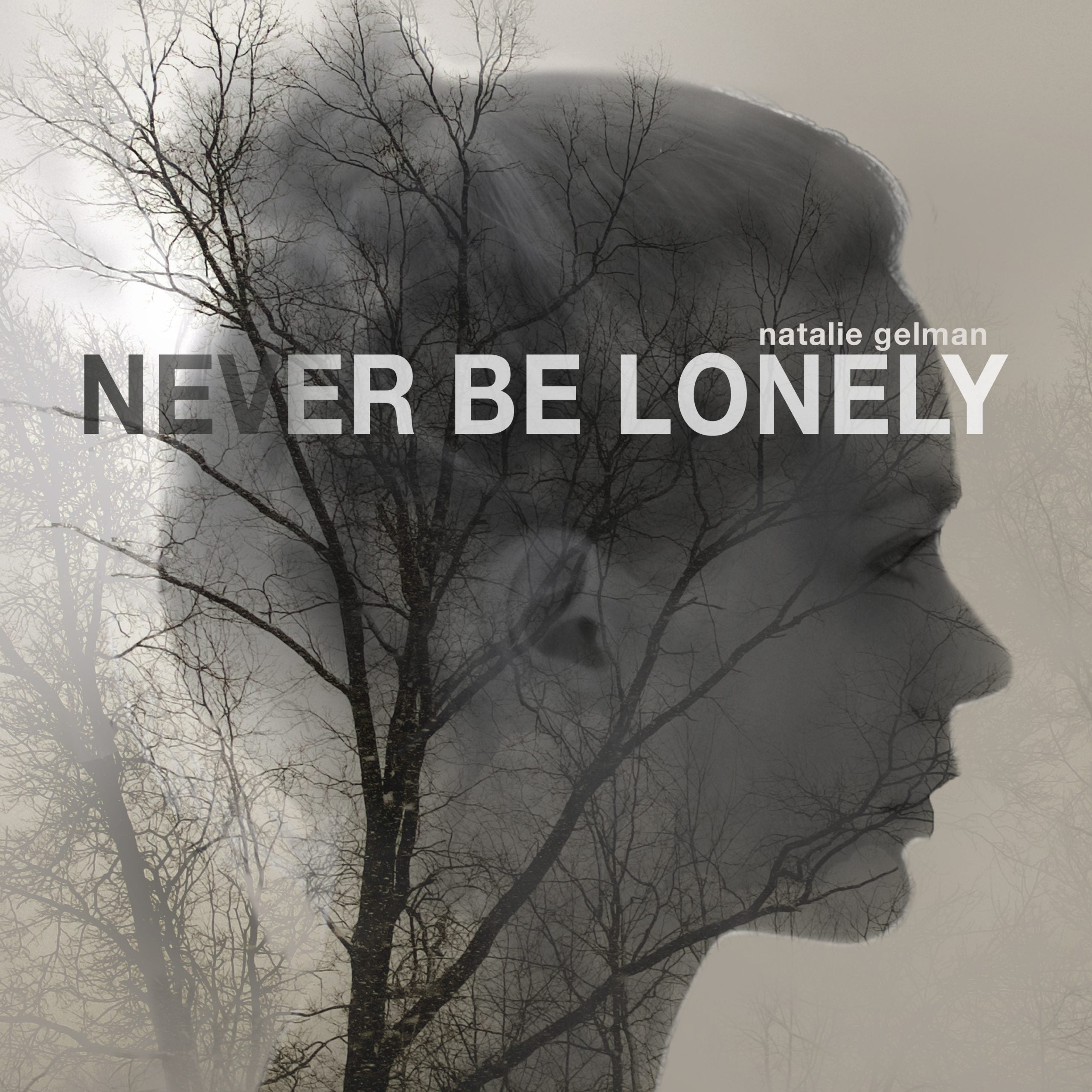 Natalie Gelman - Never Be Lonely