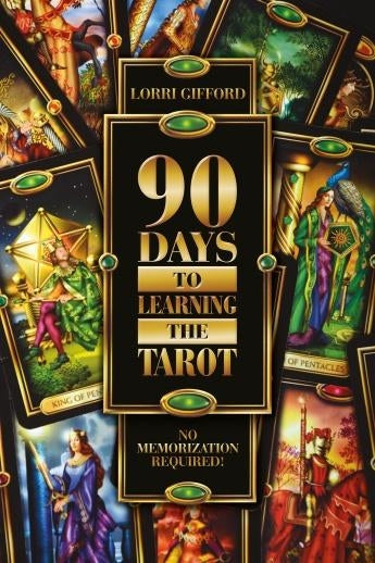90 Days to Learning the Tarot (Quality Paperback)