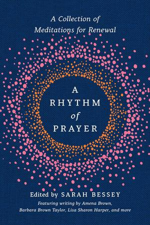 A Rhythm of Prayer: A Collectin of Meditations for Renewal (Hardcover)