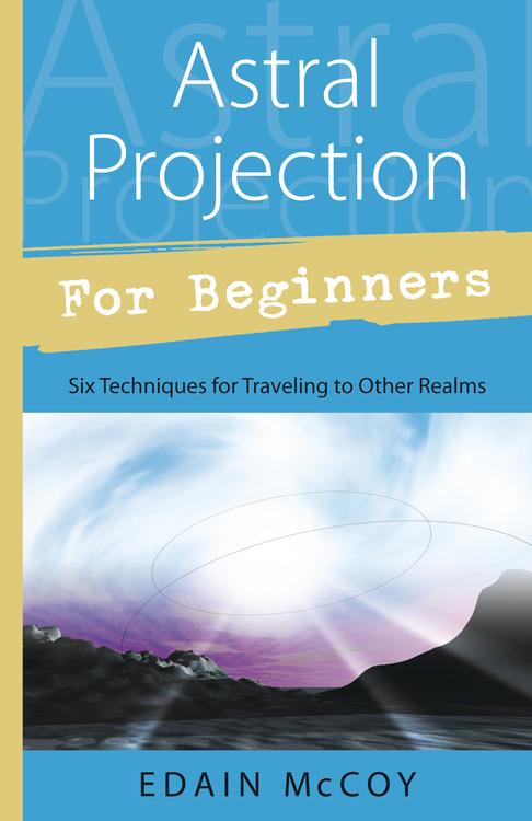 Astral Projection for Beginners (Quality Paperback)