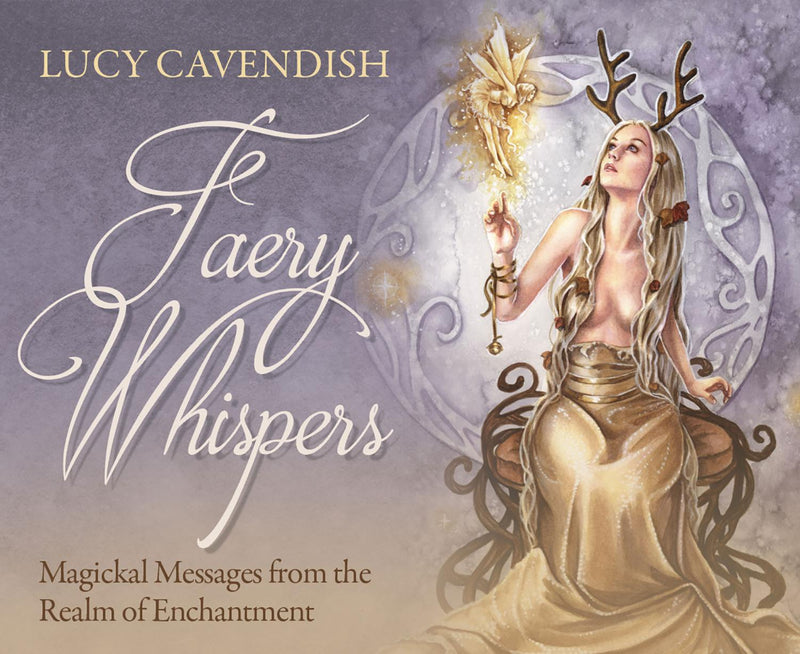Faery Whispers Oracle Cards: Magickal Messages from the Realm of Enchantment