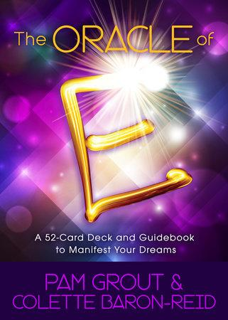 Oracle of E: A 52 Card Deck and Guidebook to Manifest Your Dreams