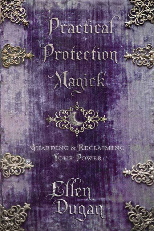 Practical Protection Magick (Q) Quality Paperback Book