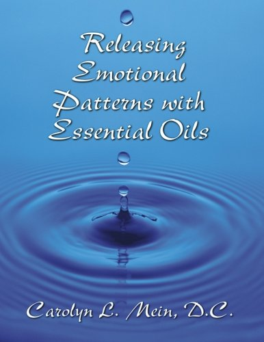 Releasing Emotional Patterns with Essential Oils (Quality Paperback)