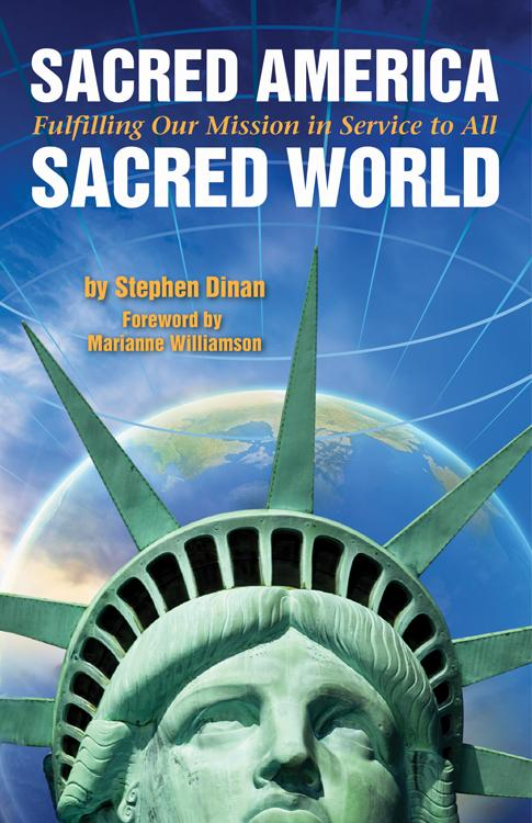 Sacred America Sacred World: Fulfilling Our Mission in Service to All