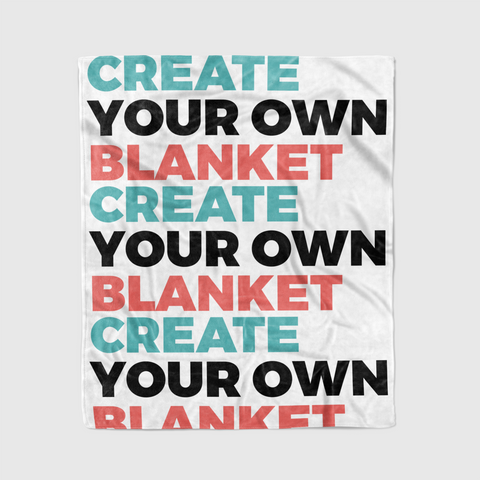 MAKE YOUR OWN BLANKET