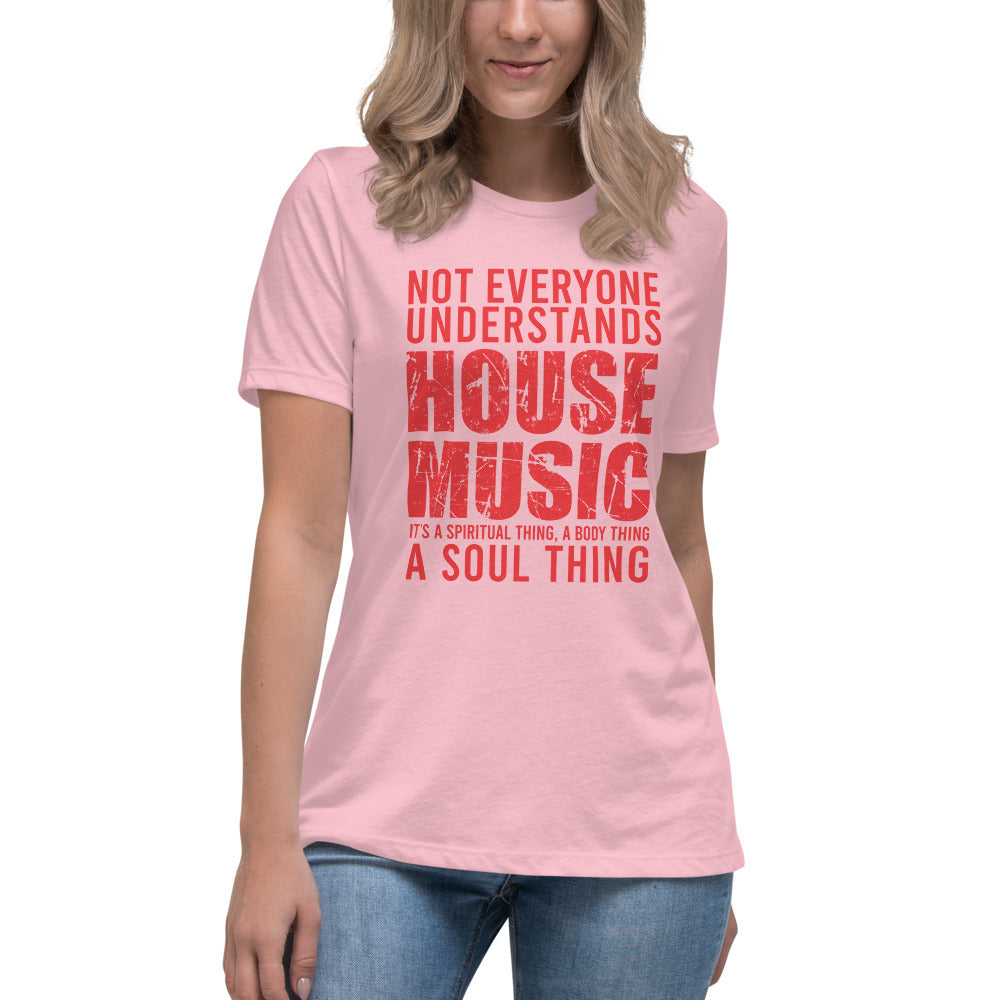 Ladie's Relaxed Fit Tee | ''House Music Lover''