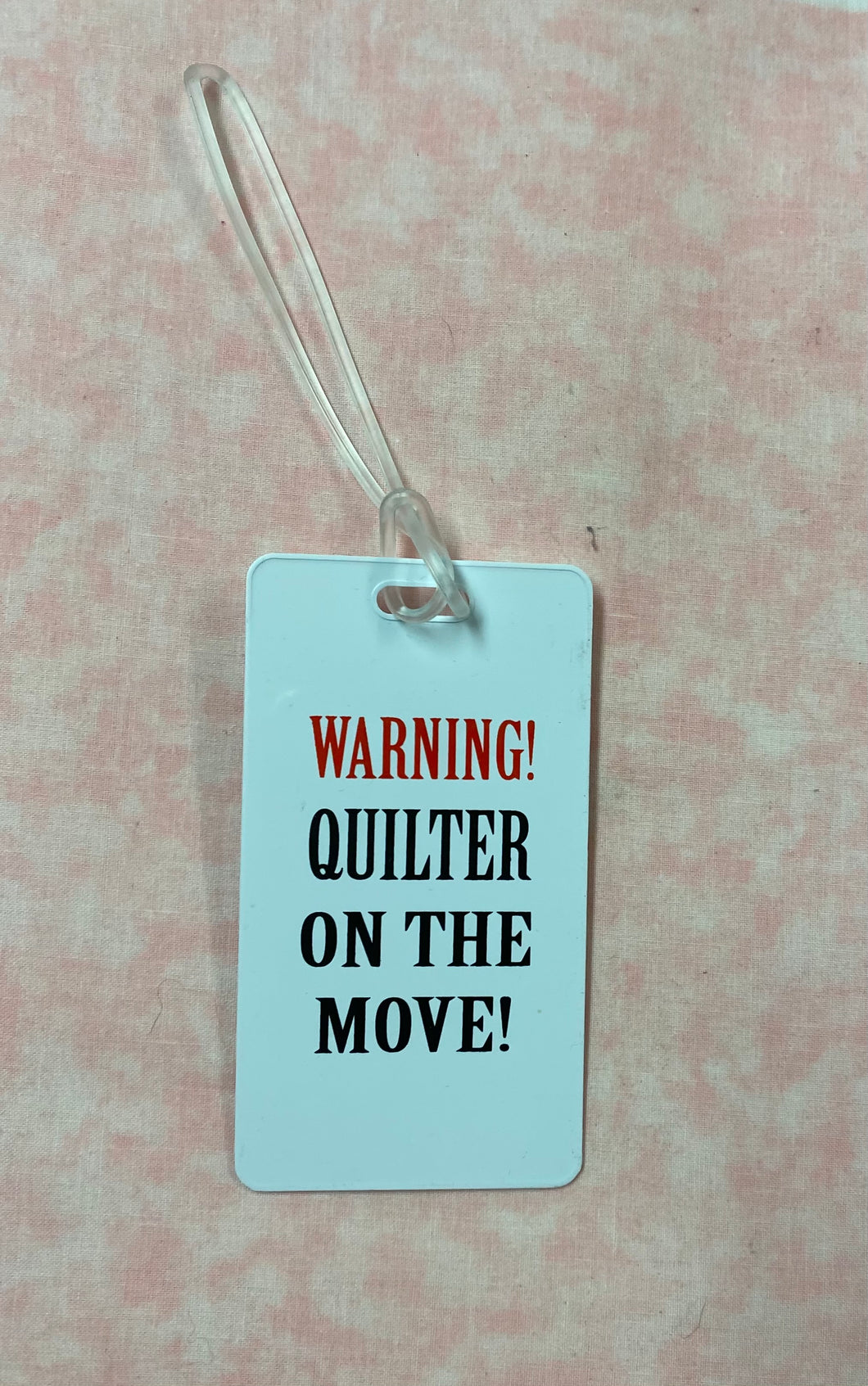 Warning! Quilter On The Move Luggage Tag n94