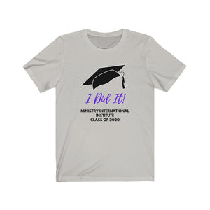 I Did It Class of 2020 Unisex Jersey Short Sleeve Tee