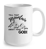Load image into Gallery viewer, Tell That Mountain Ceramic Mug